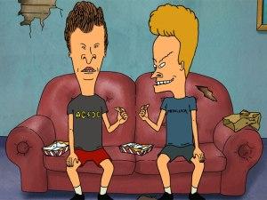 """""""Heh. Heh heh."""" """"Huhuh huhuh huhuh"""""""